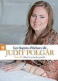 Les leçons d'échecs de Judit Polgár, tome III
