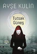 Tutsak Günes (Turkish Edition)