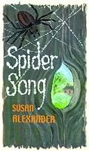 [Spider Song] [Author: Alexander, Susan] [October, 2000]
