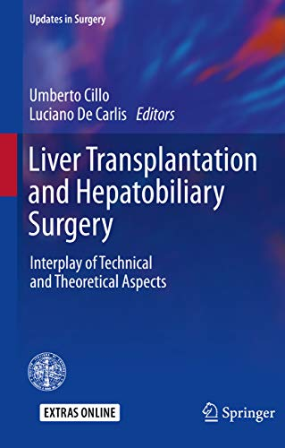 Liver Transplantation and Hepatobiliary Surgery: Interplay of Technical and Theoretical Aspects (Updates in Surgery) (English Edition)