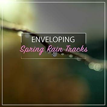 #18 Enveloping Spring Rain Tracks for Relaxation