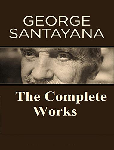The Complete Works of George Santayana