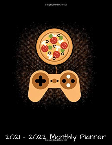 2021 - 2022 Monthly Planner: Funny Gaming And Pizza Gamer Boy Daily Weekly Monthly Planner - 24 Months Jan 2021 to Dec 2022 Diary, Calendar Organizer ... Quotes, Notes, To Do's and More.
