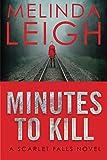 Minutes to Kill (Scarlet Falls) - Melinda Leigh