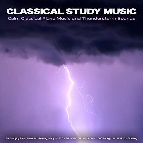Classical Study Music, Classical Music For Studying & Music For Reading