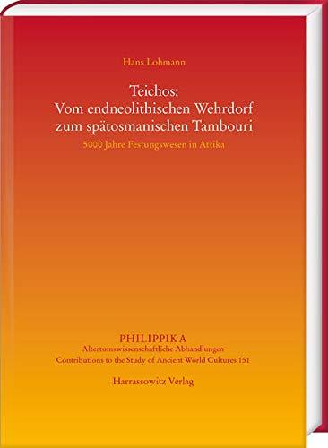 Teichos: Vom Endneolithischen Wehrdorf Zum Spatosmanischen Tambouri: 5000 Jahre Festungswesen in Attika: 151