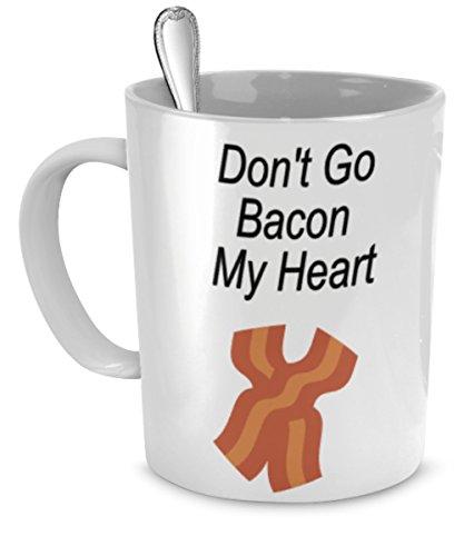 Bacon Coffee Mugs -Don't Go Bacon My Heart - I Couldn't If I Fried - Bacon Mug - Gift For Bacon Lover (Bacon Mug)
