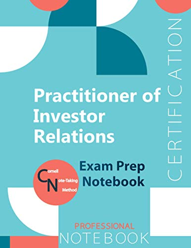 """Practitioner Of Investor Relations Certification Exam Preparation Notebook, examination study writing notebook, Office writing notebook, 154 pages, 8.5"""" x 11"""", Glossy cover"""
