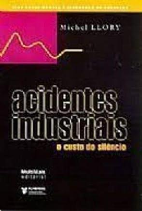 ACIDENTES INDUSTRIAIS O CUSTO DO SILENCIO
