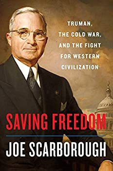 Saving Freedom  Truman the Cold War and the Fight for Western Civilization