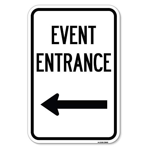 """N Event Entrance (with Left Arrow)   12"""" X 18"""" Heavy-Gauge Aluminum Rust Proof Parking Sign   Protect Your Business & Municipality   Made in The USA"""