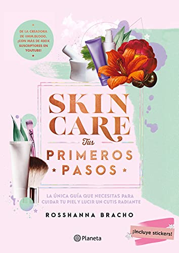 Skincare, tus primeros pasos (Spanish Edition)