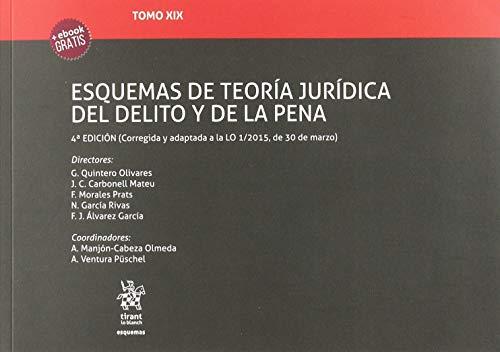 Tomo XIX Esquemas de Teoría Jurídica del Delito y de la Pena 4ª Edición 2018