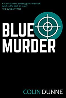 Blue Murder: A Classic Cold War Thriller by [Colin Dunne]