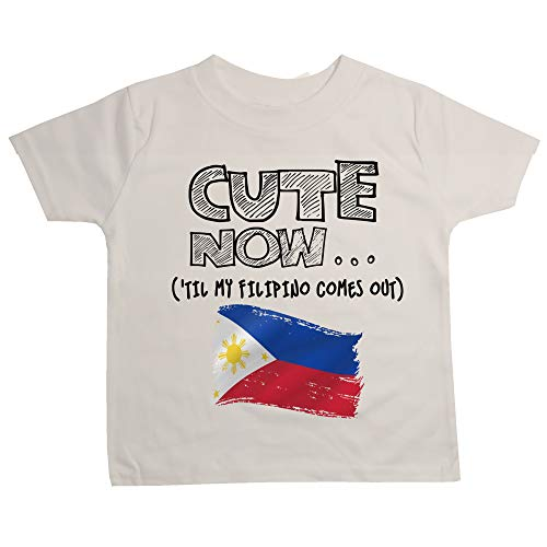 Cute Now Toddler Philippines T-Shirt 'Til My Filipino Comes Out Kids Shirt Top in White 2T-5T (5T)