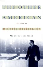 The Other American : The Untold Life of Michael Harrington