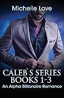 Caleb's Story: An Alpha Billionaire Romance