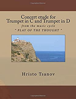 """Concert etude for Trumpet in C and Trumpet in D: from the music cycle """" PLAY OF THE THOUGHT """""""