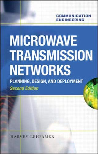 Compare Textbook Prices for Microwave Transmission Networks, Second Edition 2 Edition ISBN 9780071701228 by Lehpamer, Harvey