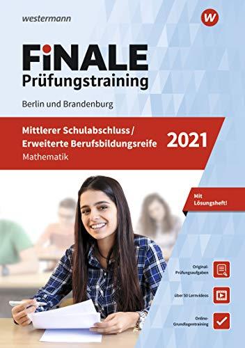 FiNALE - Prüfungstraining Mittlerer Schulabschluss, Fachoberschulreife, Erweiterte Berufsbildungsreife Berlin und Brandenburg: Mathematik 2021 Arbeitsbuch mit Lösungsheft und Lernvideos