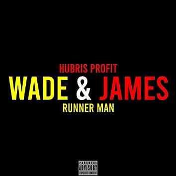 Wade & James (feat. Runner Man)