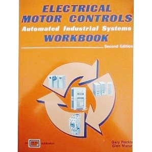 Electrical Motor Controls - Automated Industrial Systems - Workbook
