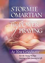 The Power of Praying: As You Graduate: For the Young Women Starting a New Journey in Life