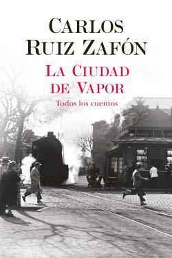 Libro La Ciudad De Vapor - Carlos Ruiz Zafon
