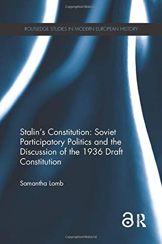 Compare Textbook Prices for Stalin's Constitution: Soviet Participatory Politics and the Discussion of the 1936 Draft Constitution 1 Edition ISBN 9780367348854 by Lomb, Samantha