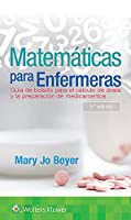 Matemáticas para enfermeras/ Math for Nurses: Guía de bolsillo para el cálculo de dosis y la preparación de medicamentos/ A Pocket Guide to Dosage Calculations and Drug Preparation