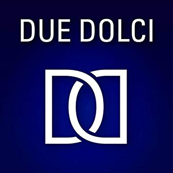 Due Dolci