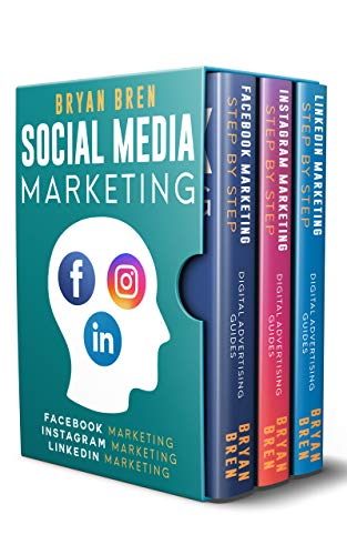 Social Media Marketing Step-By-Step: The Guides To Facebook, Instagram, LinkedIn Marketing - Learn How To Develop A Strategy And Grow Your Business (English Edition)