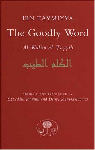 The Goodly Word: Al-Kalim al-Tayyib