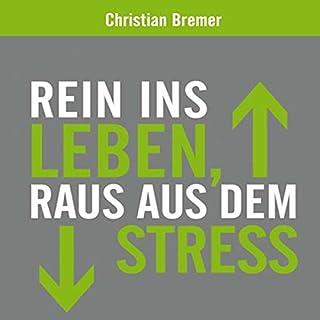 Rein ins Leben, raus aus dem Stress                   Autor:                                                                                                                                 Christian Bremer                               Sprecher:                                                                                                                                 Christian Bremer                      Spieldauer: 2 Std. und 38 Min.     11 Bewertungen     Gesamt 4,3