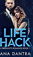 Life Hack (A Migrant's Romance Series Book 1)