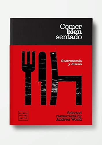 Comer bien sentado: Selected restaurants by Andreu World (Grandes restaurantes)