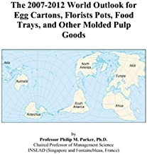 The 2007-2012 World Outlook for Egg Cartons, Florists Pots, Food Trays, and Other Molded Pulp Goods