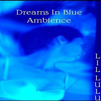 Dreams In Blue Ambience