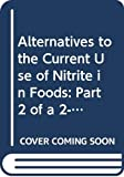 Alternatives to the Current Use of Nitrite in Foods