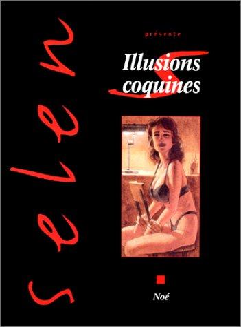 SELEN T22 : ILLUSIONS COQUINES