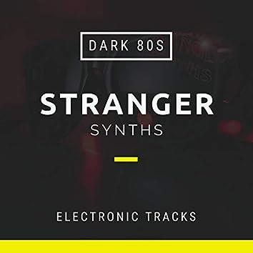 Stranger Synths - Dark 80s Electronic Tracks