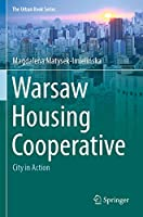 Warsaw Housing Cooperative: City in Action (The Urban Book Series)