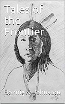 Tales of the Frontier by [Bonnie  S. Johnston]