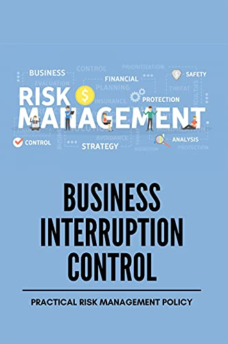 Business Interruption Control: Practical Risk Management Policy: Supply Chain Contingency Plan (English Edition)