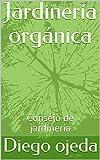 Jardinería orgánica: Consejo de jardinería