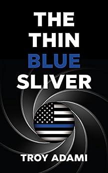 [Troy Adami]のThe Thin Blue Sliver (English Edition)