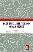 Economic Liberties and Human Rights (Political Philosophy for the Real World)