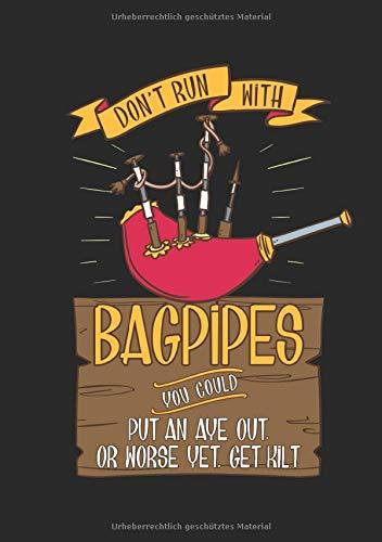 Dudelsack Notizbuch Don't Run With Bagpipes You Could Get Kilt: Notizbuch, Journal und Tagebuch für Fans vom Schottenrock und Dudelsack im B5 Format 130 Seiten