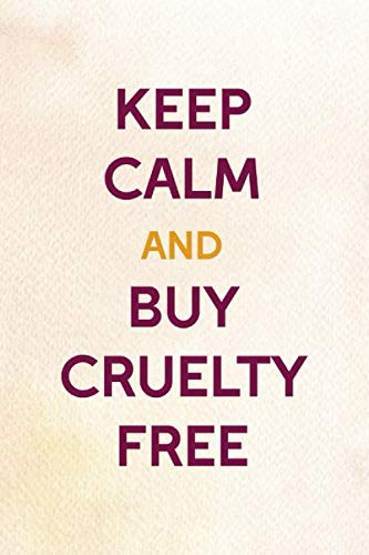 Keep Calm And Buy Cruelty-Free: Notebook Journal Composition Blank Lined Diary Notepad 120 Pages Paperback Peach Velvet Animal Testing