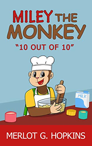 Miley The Monkey : 10 Out Of 10 (Miley The Monkey: Series 1 Book 2) -  Kindle edition by Hopkins, Merlot. G, Purnama, Adif. Literature & Fiction  Kindle eBooks @ Amazon.com.